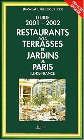 Restaurants avec terrasses et jardins de Paris, Ile-de-France. : Edition français-anglais 2001-2002 par Jean-Paul Griffoulière