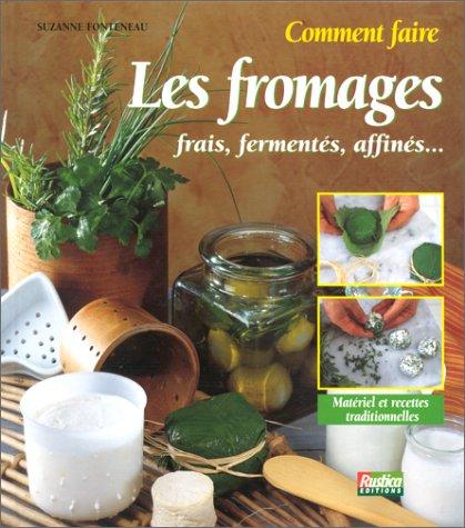 Comment faire les fromages par Suzanne Fonteneau