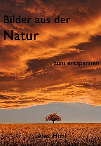 Bilder aus der Natur: zum entspannen