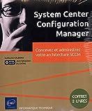 System Center Configuration Manager - Concevez et administrez votre architecture SCCM