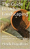 #4: The Guide to Urban Landscaping: Makin' It Green While Keepin' It Safe In The Hood