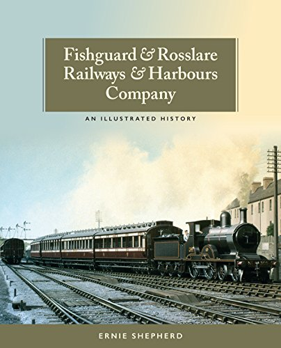 Fishguard and Rosslare Railways and Harbours Company: A History