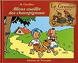 Sylvain et Sylvette Grenier G01 - Allons cueillir des champignons