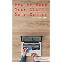 How to Keep Your Stuff Safe Online (English Edition)