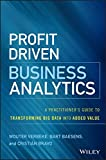 Profit Driven Business Analytics: A Practitioner's Guide to Transforming Big Data into Added Value (SAS Institute Inc)