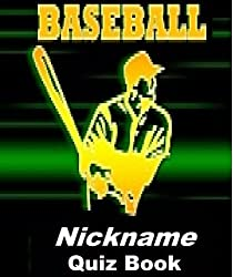 The Baseball Nickname Quiz Book (English Edition)