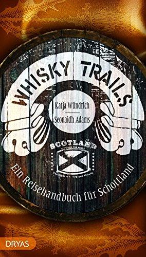 Whisky Trails: Ein Reisehandbuch für Schottland Test