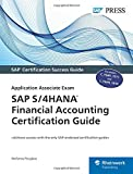 SAP S/4HANA Financial Accounting Certification Guide: Application Associate Exam (SAP PRESS: englisch)