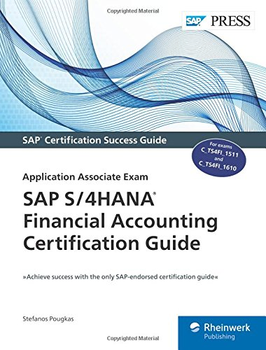 SAP S / 4HANA Financial Accounting Certification Guide: Application Associate Exam