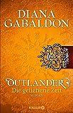 Outlander - Die geliehene Zeit: Roman
