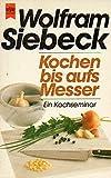 Kochen bis aufs Messer. Nach der Serie im ZEITmagazin.