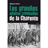 Les grandes affaires criminelles de la Charente