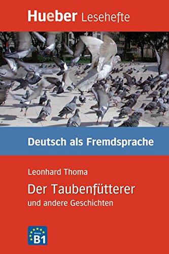Der Taubenfütterer und andere Geschichten. Niveaustufe B1