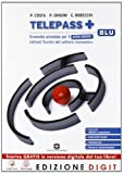 Telepass + Edizione blu - Volume unico per il 1° biennio + Obiettivo competenze. Con Me book e Contenuti Digitali Integrativi online