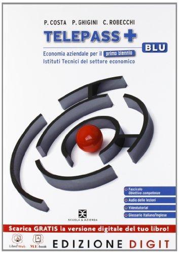 Telepass + Edizione blu - Volume unico per il 1 biennio + Obiettivo competenze. Con Me book e Contenuti Digitali Integrativi online