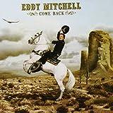Come back / Eddy Mitchell, chant | Mitchell, Eddy (1942-....)