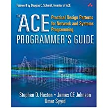 [(The Ace Programmer's Guide: Practical Design Patterns for Network and Systems Programming)] [by: Stephen D. Huston]
