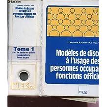 MODELES DE DISCOURS A L'USAGE DES PERSONNES OCCUPANT DES FONCTIONS OFFICIELLES.