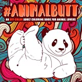 Animal Butt: An Off-Color Adult Coloring Book for Animal Lovers