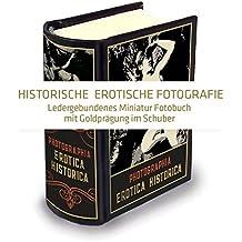 Photographia Erotica Historica: Miniaturbuch – Historische erotische Fotografie (Ledergebunden, mit Goldprägung im Schuber)