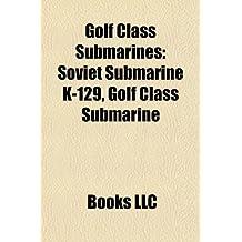 Golf Class Submarines