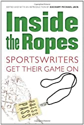 Inside the Ropes: Sportswriters Get Their Game On (English Edition)