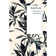 Primavera silenciosa: Edición y traducción de Joandomènec Ros