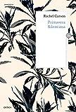 Primavera silenciosa: Edición y traducción de Joandomènec Ros (Drakontos)