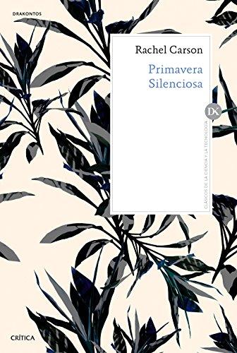 Primavera silenciosa: Edición y traducción de Joandomènec Ros (Drakontos) por Rachel Carson