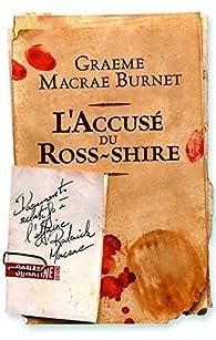 L'Accusé du Ross-Shire par Graeme Macrae Burnet
