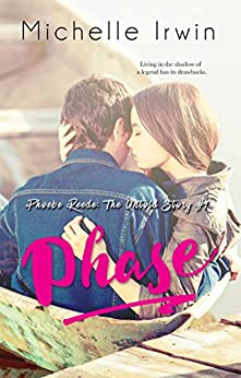 Phase (Phoebe Reede 1) (Racing Hearts Saga Book 8) by [Irwin, Michelle]