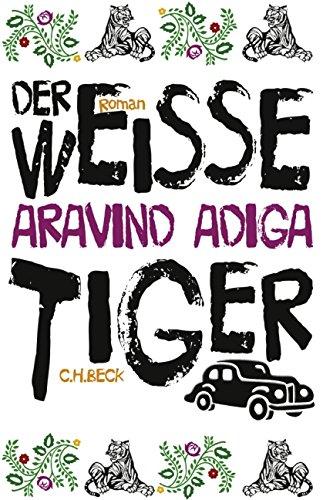 Buchseite und Rezensionen zu 'Der weiße Tiger: Roman' von Aravind Adiga