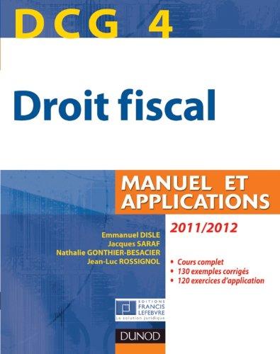 DCG 4 - Droit fiscal 2011/2012-5e édition - Manuel et Applications