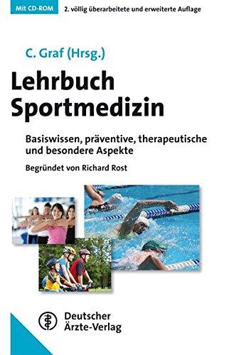 Lehrbuch Sportmedizin: Basiswissen, präventive, therapeutische und besondere Aspekte -