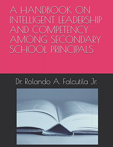 A HANDBOOK ON INTELLIGENT LEADERSHIP AND COMPETENCY AMONG SECONDARY SCHOOL PRINCIPALS