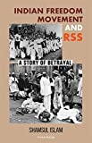 Indian Freedom Movement and RSS: A story of Betrayal