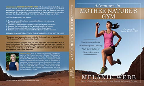 Adventures in Mother Nature's Gym: The Ultimate Guide to Planning and Leading Your Own Outdoor Fitness Retreats (English Edition)