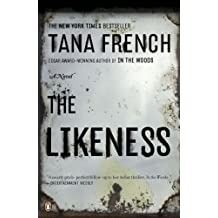 The Likeness by Tana French (2009-05-26)