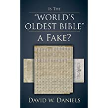 "Is The ""World's Oldest Bible"" A Fake? (English Edition)"