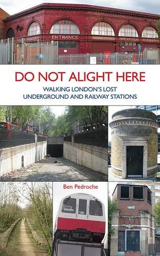 do-not-alight-here-walking-londons-lost-underground-and-railway-stations