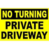 NO TURNING PRIVATE DRIVEWAY Bright Yellow All Weather Rigid Sign 450x300x3mm MEDIUM