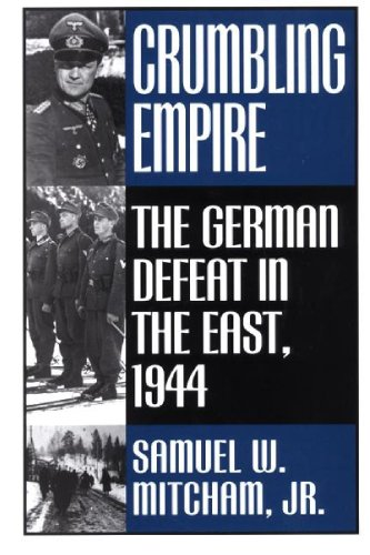 crumbling-empire-the-german-defeat-in-the-east-1944