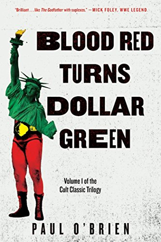 Blood Red Turns Dollar Green: A Novel (Shorts Spandex Champion)