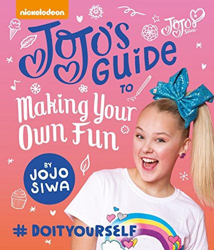 JoJo's Guide to Making Your Own Fun por Jojo Siwa