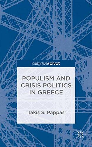 Populism and Crisis Politics in Greece por Takis S. Pappas