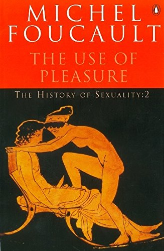 The History of Sexuality: The Use of Pleasure: The Use of Pleasure v. 2 (Penguin History)