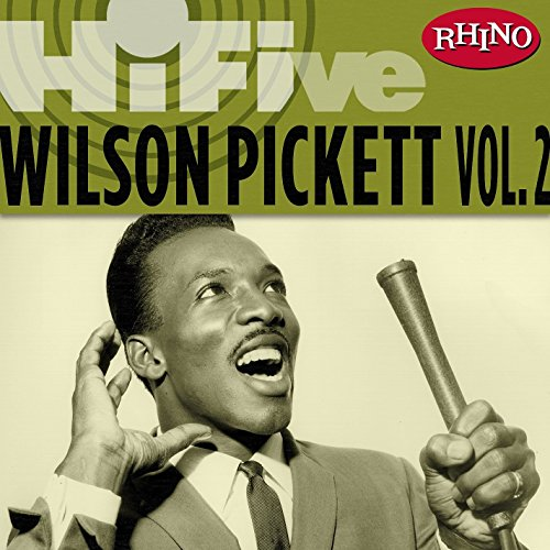 Rhino Hi-Five: Wilson Pickett ...