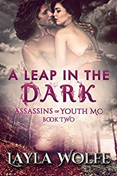 A Leap in the Dark (Assassins of Youth MC Book 2) by [Wolfe, Layla]