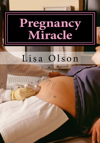 Pregnancy Miracle: Cure Infertility And Get Pregnant Naturally !