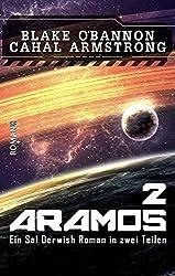 Aramos 2: Ein Sal Derwish Roman in zwei Teilen